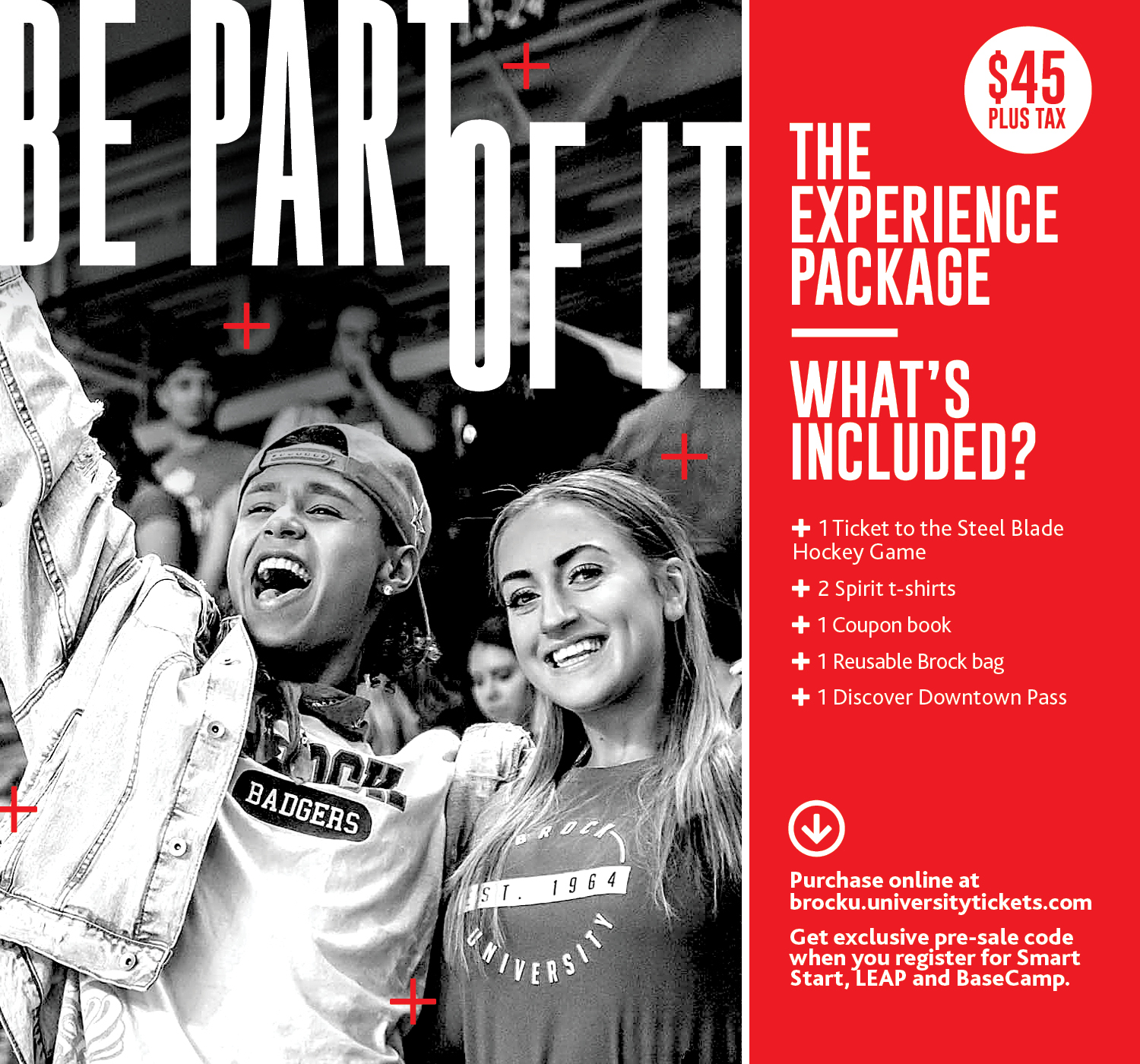 Be part of it - the Experience Package - available online at brocku.universitytickets.com