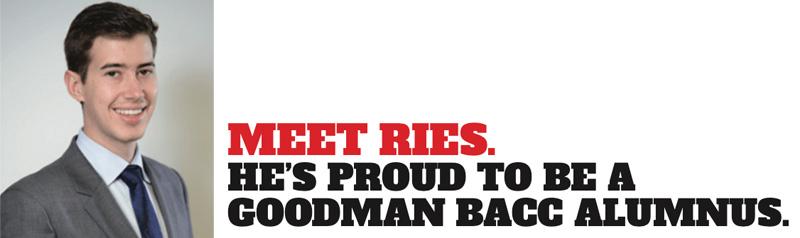 Meet Ries. He's proud to be a Goodman BACC alumnus.